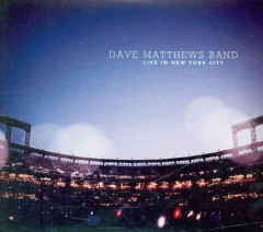 Live in New York City /  Dave Matthews Band. - Dave Matthews Band.