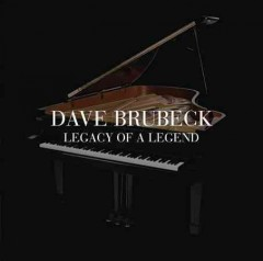 Legacy of a legend /  Dave Brubeck.