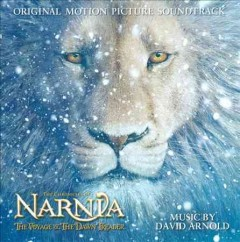 The chronicles of Narnia : The voyage of the Dawn Treader original motion picture soundtrack / David Arnold, [composer]. - David Arnold, [composer].