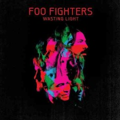 Wasting light /  Foo Fighters. - Foo Fighters.