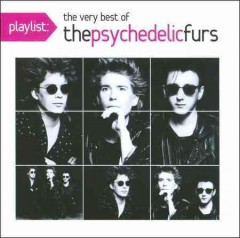 The very best of the Psychedelic Furs.