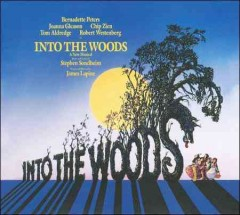 Into the woods : original Broadway cast recording / music and lyrics by Stephen Sondheim ; written and directed by James Lapine. - music and lyrics by Stephen Sondheim ; written and directed by James Lapine.