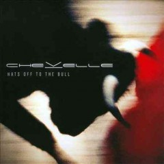 Hats off to the bull /  Chevelle.