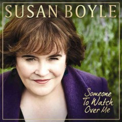Someone to watch over me /  Susan Boyle. - Susan Boyle.