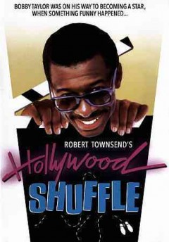 Hollywood shuffle /  Samuel Goldwyn Company presents ; a film by Robert Townsend ; written by Robert Townsend & Keenen Ivory Wayans ; produced & directed by Robert Townsend. - Samuel Goldwyn Company presents ; a film by Robert Townsend ; written by Robert Townsend & Keenen Ivory Wayans ; produced & directed by Robert Townsend.