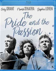 The pride and the passion /  directed by Stanley Kramer ; written by Edna Anhalt and Edward Anhalt. - directed by Stanley Kramer ; written by Edna Anhalt and Edward Anhalt.