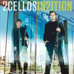 In2ition /  2Cellos. - 2Cellos.