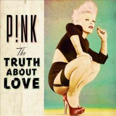 The truth about love /  P!nk. - P!nk.