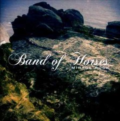 Mirage rock /  Band of Horses. - Band of Horses.