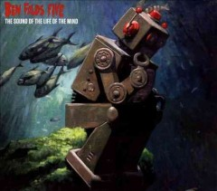 The sound of the life of the mind /  Ben Folds Five. - Ben Folds Five.