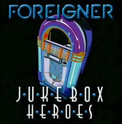 Juke box heroes /  Foreigner. - Foreigner.
