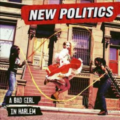 A bad girl in Harlem /  New Politics.