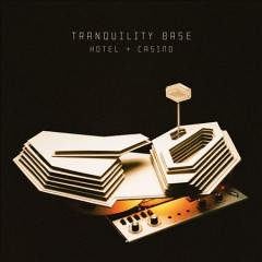 Tranquility base hotel & casino /  Arctic Monkeys. - Arctic Monkeys.