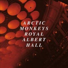 Arctic Monkeys Live at the Royal Albert Hall /  Arctic Monkeys.