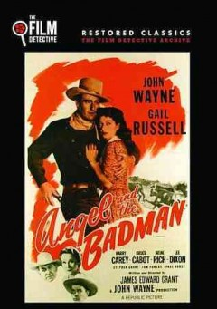 Angel and the badman /  written and directed by James Edward Grant ; a Republic Picture. - written and directed by James Edward Grant ; a Republic Picture.