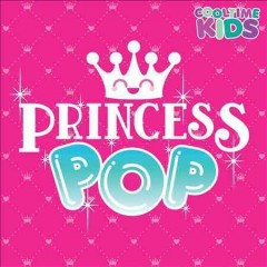 Princess Pop /  Cooltime Kids.