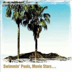Swimmin' pools, movie stars-- /  Dwight Yoakam. - Dwight Yoakam.