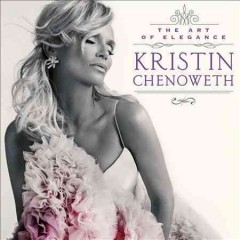 The art of elegance /  Kristin Chenoweth. - Kristin Chenoweth.