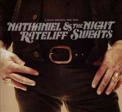 A little something more from Nathaniel Rateliff & the Night Sweats /  Nathaniel Rateliff & the Night Sweats.
