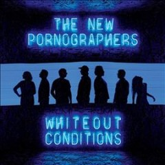 Whiteout conditions / The New Pornographers - The New Pornographers