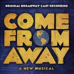 Come from away : a new musical / book, music, and lyrics by Irene Sankoff and David Hein. - book, music, and lyrics by Irene Sankoff and David Hein.