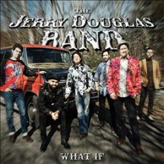 What If /  Jerry Douglas Band.