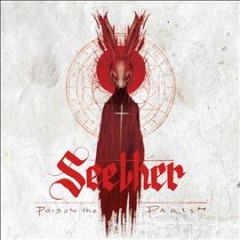 Poison the parish /  Seether. - Seether.