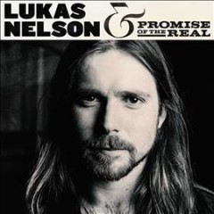 Lukas Nelson & Promise of the Real /  Lukas Nelson & Promise Of The Real.