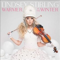 Warmer in the winter / Lindsey Stirling - Lindsey Stirling