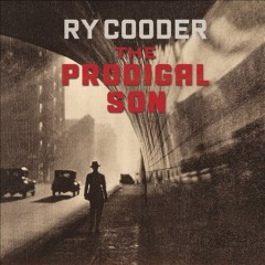 The prodigal son /  Ry Cooder. - Ry Cooder.