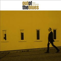 Out of the blues /  Boz Scaggs.