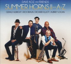 Summer horns II from A to Z /  Dave Koz and friends. - Dave Koz and friends.