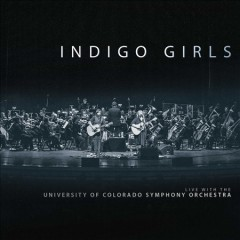 Indigo Girls live with the University of Colorado Symphony Orchestra.