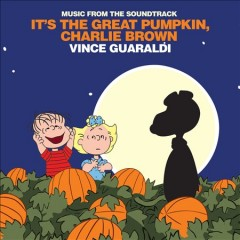 It's the great pumpkin, Charlie Brown [soundtrack] /  Vince Guaraldi. - Vince Guaraldi.