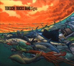 Signs /  Tedeschi Trucks Band. - Tedeschi Trucks Band.