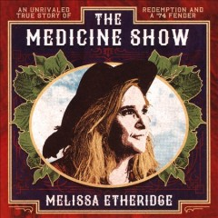 The medicine show /  Melissa Etheridge. - Melissa Etheridge.
