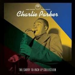 The Savoy 10-inch LP collection /  Charlie Parker.