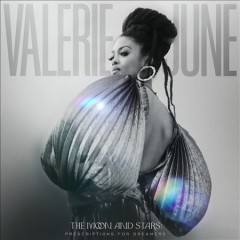 The moon and stars : prescriptions for dreamers / Valerie June. - Valerie June.
