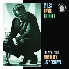 Live at the 1963 Monterey Jazz Festival /  Miles Davis Quintet.