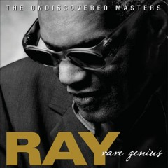 Rare genius : the undiscovered masters / Ray Charles. - Ray Charles.