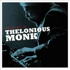 The very best of Thelonious Monk.