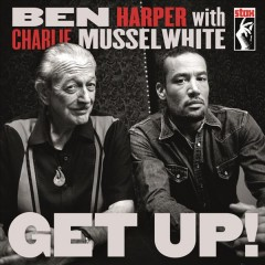 Get up! /  Ben Harper with Charlie Musselwhite.