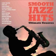 Smooth jazz hits : ultimate grooves.