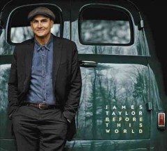 Before this world /  James Taylor. - James Taylor.