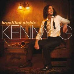 Brazilian nights /  Kenny G.
