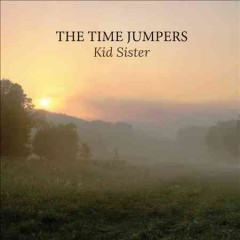 Kid sister /  Time Jumpers. - Time Jumpers.