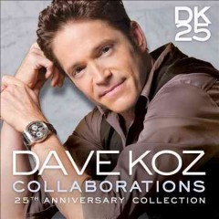 Collaborations : 25th anniversary collection / Dave Koz.