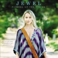 Picking up the pieces /  Jewel.