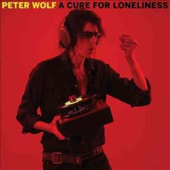 A cure for loneliness /  Peter Wolf.