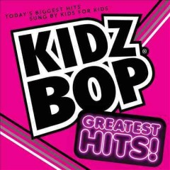 Kidz bop greatest hits! /  Kidz Bop Kids.